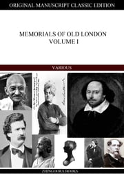 Memorials Of Old London Volume I ebook by Various