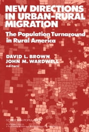 New Directions in Urban-Rural Migration: The Population Turnaround in Rural America ebook by Brown, David L.