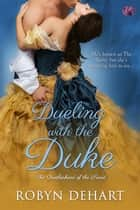 Dueling With the Duke ebook by Robyn DeHart