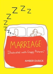 Marriage Illustrated with Crappy Pictures ebook by Amber Dusick