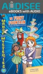The Fishy Fountain - A Mystery with Multiplication and Division ebook by Melinda Thielbar, Book Buddy Digital Media