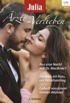 Julia Ärzte zum Verlieben Band 106 ebook by Carol Marinelli, Annie Claydon, Kate Hardy
