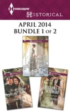 Harlequin Historical April 2014 - Bundle 1 of 2 - An Anthology eBook by Kate Bridges, Carla Kelly, Georgie Lee