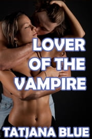 Lover of the Vampire ebook by Tatjana Blue