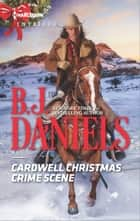 Cardwell Christmas Crime Scene ebook by B.J. Daniels