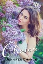 Chosen - Carolina Royals, Book 3 ebook by Jennifer Chance