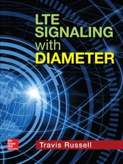 LTE Signaling with Diameter ebook by Travis Russell