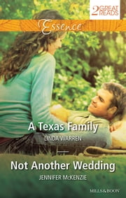 Essence Duo/A Texas Family/Not Another Wedding ebook by Linda Warren,Jennifer McKenzie