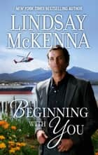 Beginning with You ebook by Lindsay McKenna
