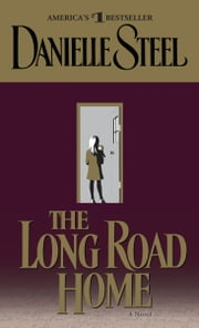 The Long Road Home - A Novel ebook by Danielle Steel