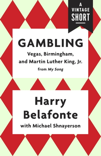 Gambling - Vegas, Birmingham, and Martin Luther King, Jr. ebook by Harry Belafonte