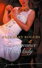 La vengeance d'une lady ebook by Rosemary Rogers
