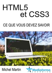 HTML5 CSS3 - Ce que vous devez savoir ebook by Kobo.Web.Store.Products.Fields.ContributorFieldViewModel