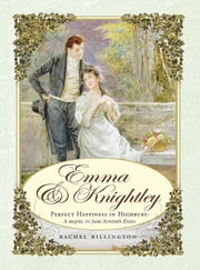 Emma & Knightley - Perfect Happiness in Highbury: A Sequel to Jane Austen's Emma ebook by Rachel Billington
