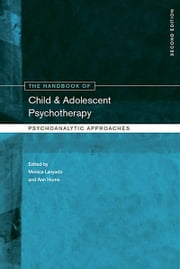 The Handbook of Child and Adolescent Psychotherapy - Psychoanalytic Approaches ebook by Monica Lanyado,Ann Horne