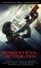 Resident Evil: Retribution - The Official Movie Novelization ebook by John Shirley