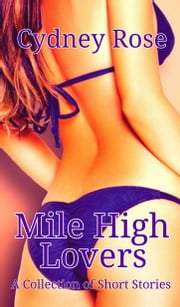 Mile High Lovers ebook by Cydney Rose