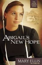 Abigail's New Hope ebook by Mary Ellis