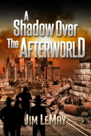 A Shadow Over the Afterworld ebook by Jim LeMay