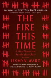 The Fire This Time - A New Generation Speaks about Race 電子書 by Jesmyn Ward