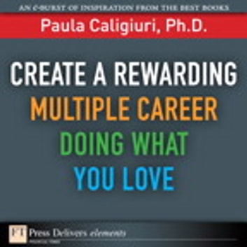 Create A Rewarding Multiple Career Doing What You Love Ebook By