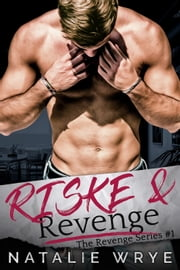 Riske and Revenge ebook by Natalie Wrye
