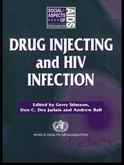 Drug Injecting and HIV Infection ebook by Andrew Ball,Don C. Des Jarlais,Gerry V. Stimson