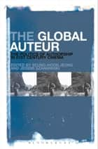 The Global Auteur ebook by Seung-hoon Jeong,Jeremi Szaniawski