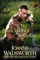 Highlander's Seduction ebook by Joanne Wadsworth
