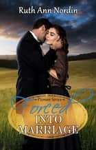 Forced into Marriage ebook by Ruth Ann Nordin