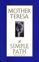 A Simple Path ebook by Mother Teresa Mother Teresa