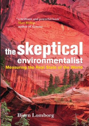 The Skeptical Environmentalist - Measuring the Real State of the World ebook by Bjørn Lomborg