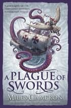 A Plague of Swords ebook by Miles Cameron