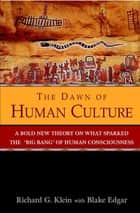 The Dawn of Human Culture ebook by Richard G. Klein