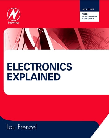Electronics Explained - The New Systems Approach to Learning Electronics ebook by Louis E. Frenzel