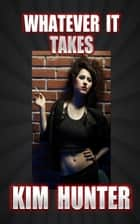 Whatever It Takes ebook by