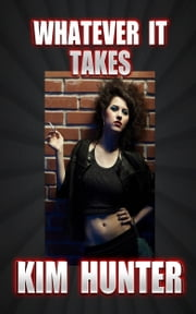 Whatever It Takes ebook by Kim Hunter