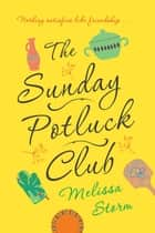 The Sunday Potluck Club ebook by Melissa Storm