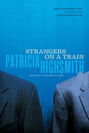 Strangers on a Train ebook by Patricia Highsmith