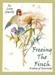 Freeing the Finch ebook by Lucy Greenly