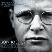 Bonhoeffer - Pastor, Martyr, Prophet, Spy audiobook by Eric Metaxas