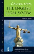 Course Notes: the English Legal System ebook by Catherine Easton