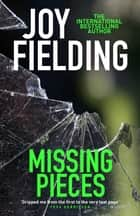 Missing Pieces - An emotionally gripping novel of a family on the edge ebook by Joy Fielding