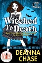 Witched to Death: Magic and Mayhem Universe - Ida May Chronicles, #1 ebook by Deanna Chase