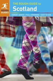 The Rough Guide to Scotland ebook by Rob Humphreys,Steve Vickers,James Stewart,Helena Smith,Brendon Griffin,Darren (Norm) Longley,Keith Munro