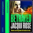 BETRAYED audiobook by Jacqui Rose