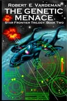 The Genetic Menace ebook by Robert E. Vardeman