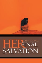 Her Final Salvation ebook by Amulya Tiwari