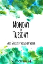 Monday or Tuesday ebook by Virgina Woolf