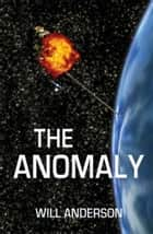 The Anomaly ebook by Will Anderson